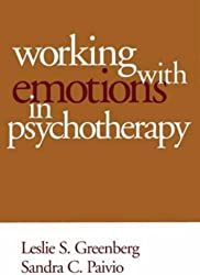 Working with Emotions in Psychotherapy (Practicing Professional) by Leslie S. Greenberg (2003-08-28)