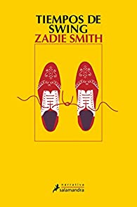 Tiempos de swing par Zadie Smith