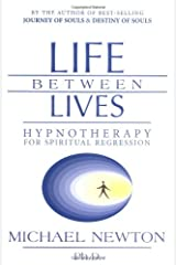 Life Between Lives: Hypnotherapy for Spiritual Regression Paperback