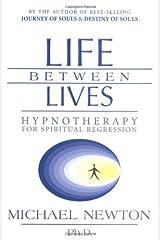 Life Between Lives: Hypnotherapy for Spiritual Regression Taschenbuch