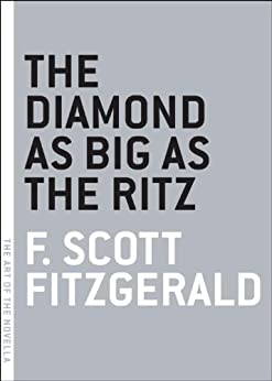 The Diamond as Big as the Ritz (The Art of the Novella) von [Fitzgerald, F. Scott]