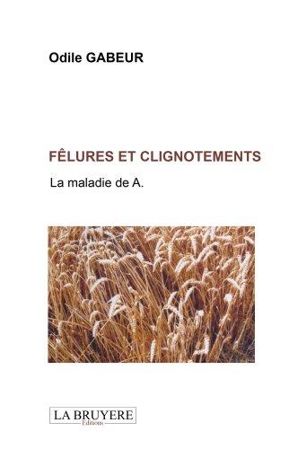Fêlures et clignotements : La maladie de A par Odile Gabeur