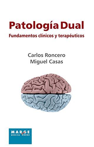Patología dual: Fundamentos clínicos y terapéuticos por Carlos Roncero