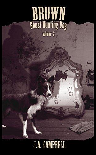 Brown, Ghost Hunting Dog Volume 2 (English Edition) -