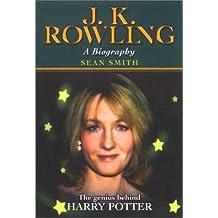 J. K. Rowling A Biography by Sean Smith (1999-12-31)