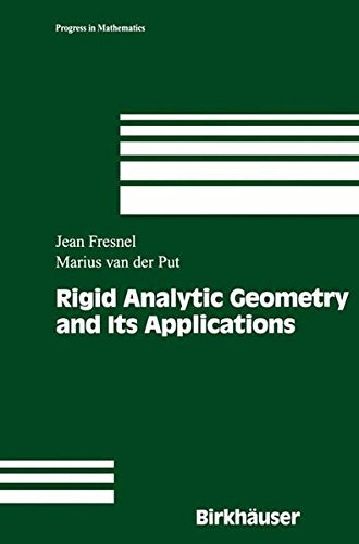 Rigid Analytic Geometry and Its Applications (Progress in Mathematics) by Jean Fresnel (2012-10-21)