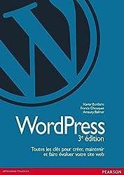 Wordpress: Toutes les clés pour créer, maintenir et faire évoluer votre site web