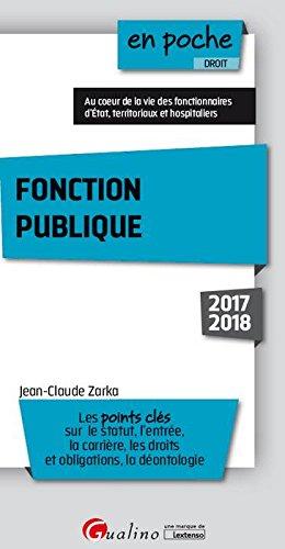 Fonction publique : Les points clés sur le statut, l'entrée, la carrière, les droits et obligations, la déontologie