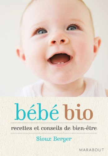 Bébé bio par Sioux Berger