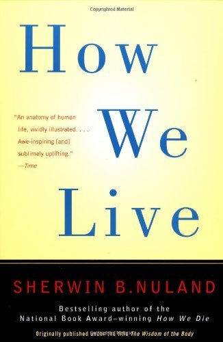 How We Live by Sherwin B. Nuland (1998-05-26)