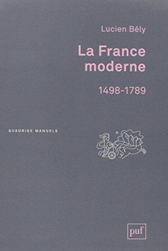 La France moderne 1498-1789 par Bély Lucien