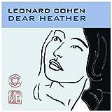 Dear Heather | Cohen, Leonard (1934-....)