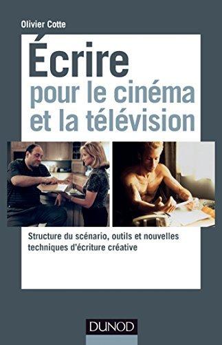 Ecrire Pour le Cinema et la Television: Structure du Scenario by Olivier Cotte (June 01,2014)