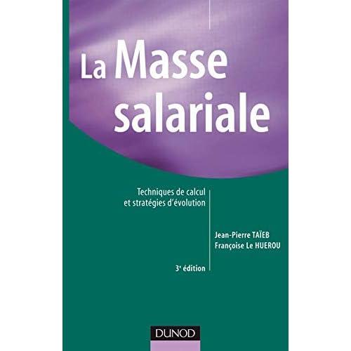 La masse salariale - 3ème édition - Techniques de calcul et stratégies d'évolution