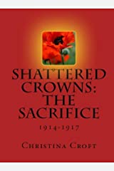 Shattered Crowns: The Sacrifice (Shattered Crowns Trilogy Book 2) Kindle Edition