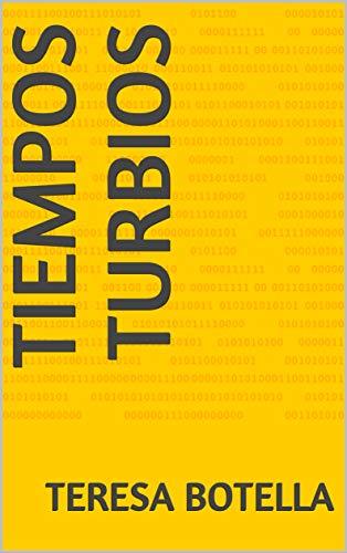 Tiempos Turbios (Libro nº 1) por Teresa Botella
