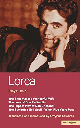 Lorca: Plays Two:The Shoemaker's Wonderful Wife,The Love of Don Perlimplin and Belisa in the Garden,The Puppet Play of Don Christobel,The .When Five Years Pass Vol 2 (World Classics)