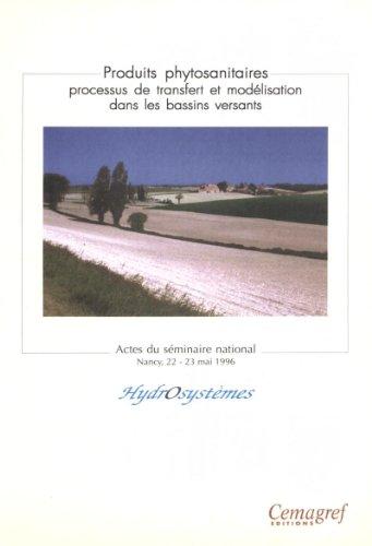 Couverture du livre Produits phytosanitaires. Processus de transfert et modélisation dans les bassins versants: Séminaire de Nançy : 22 et 23 mai 1996