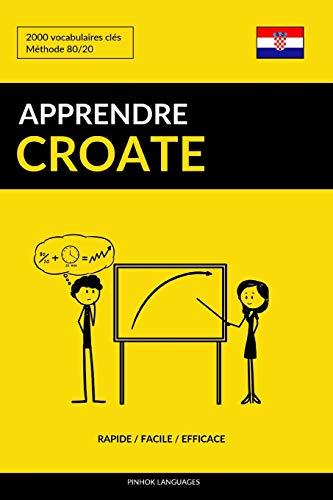 Apprendre le croate - Rapide / Facile / Efficace: 2000 vocabulaires clés par  Pinhok Languages