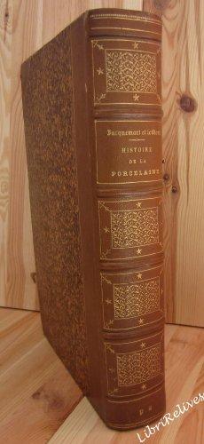 Histoire artistique, industrielle et commerciale de la porcelaine... par Albert Jacquemart et Edmond Le Blant par Albert Jacquemart