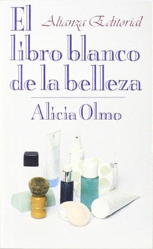 El libro blanco de la belleza (El Libro De Bolsillo (Lb)) por Alicia del Olmo