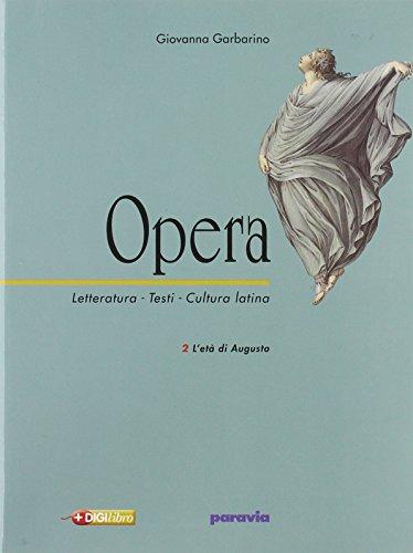 Opera. Letteratura, testi, cultura latina. Per il triennio: 2