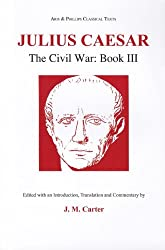 Caesar: Civil War: Bk. 3 (Classical Texts)