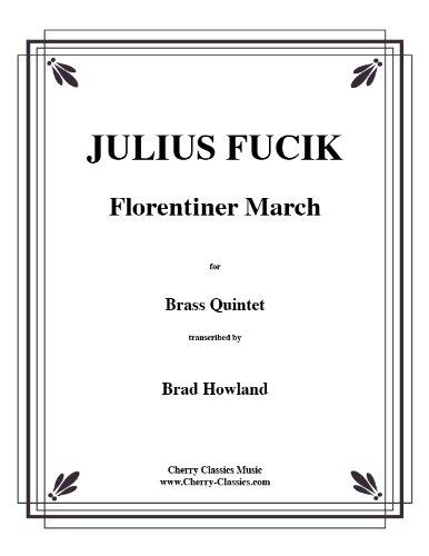 Cherry Brads (Florentiner March for Brass Quintet / Florentiner Marsch für Blechbläserquintett (Partitur und Stimmen))