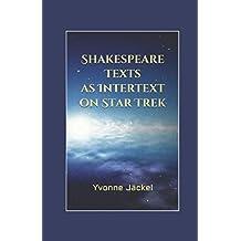 Shakespeare Texts as Intertext on Star Trek