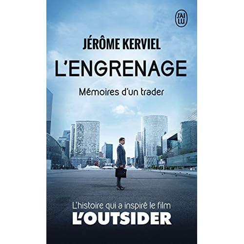 L'engrenage : Mémoires d'un trader - le livre qui a inspiré le film L'outsider