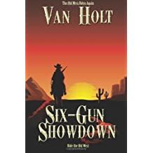 Six-Gun Showdown by Van Holt (2014-02-06)