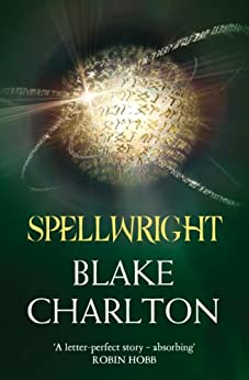 Spellwright (The Spellwright Trilogy, Book 1) by [Charlton, Blake]