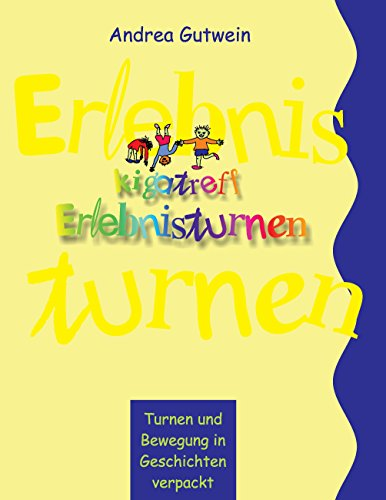 Kigatreff-Erlebnisturnen (German Edition) por Andrea Gutwein