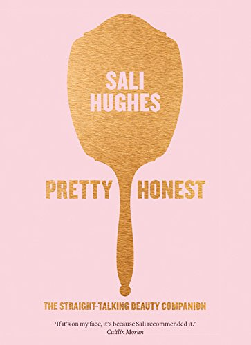 Pretty Honest: The Straight-Talking Beauty Companion por Sali Hughes