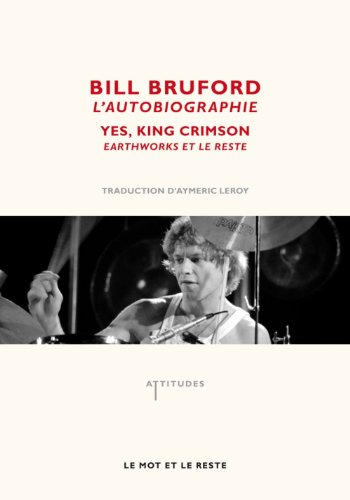 Bill Bruford, l'autobiographie : Yes...