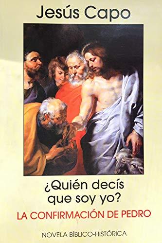 ¿Quién decís que soy yo?: La confirmación de Pedro (Evangelio (novelado) nº 23) por Jesús Capo