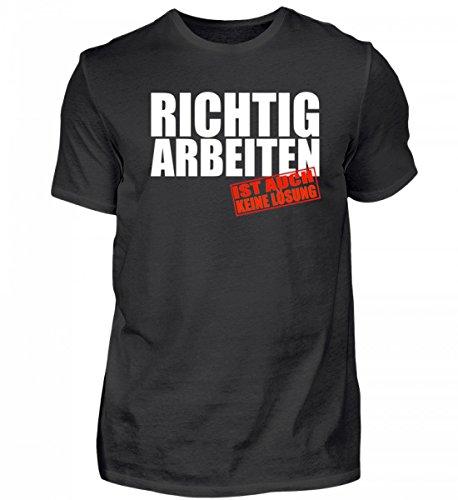 Hochwertiges T-Shirt - Richtig Arbeiten ist Auch Keine Lösung- Job & Beruf Geschenk für Freunde (Generic Lösung)