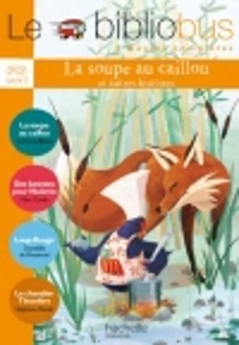 Le Bibliobus N 34 CP/CE1 - La Soupe au caillou - Livre de l'lve