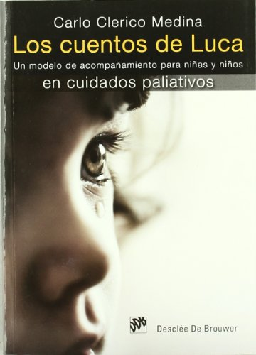 Los cuentos de Luca: Un modelo de acompañamiento para niñas y niños en cuidados paliativos (AMAE) por Carlo Clerico Medina