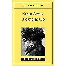 Il cane giallo: Le inchieste di Maigret (6 di 75) (Le inchieste di Maigret: romanzi)