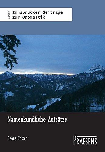 Namenkundliche Aufsätze (Innsbrucker Beiträge zur Onomastik)
