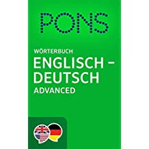PONS Wörterbuch Englisch -> Deutsch Advanced / PONS Advanced English -> German Dictionary (English Edition)