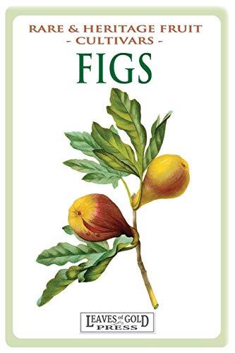 Figs: Rare and Heritage Fruit Cultivars #13 (Rare and Heritage Fruit Set 1: Cultivars, Band 13) -