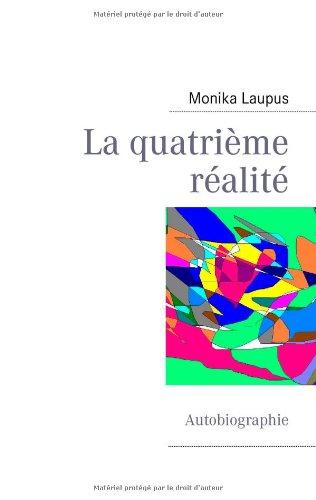 La quatrième réalité : Autobiographie