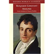 Adolphe (Oxford World's Classics) by Benjamin Constant (2001-04-19)