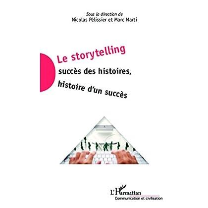 Le storytelling: Succès des histoires, histoire d'un succès (Communication et Civilisation)