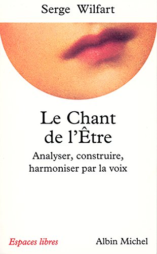 Le Chant de l'être : Analyser, cons...