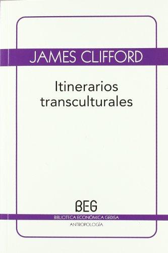 Itinerarios transculturales (BEG / Antropología) por James Clifford