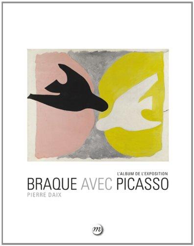 Braque avec Picasso : L'album de l&#...
