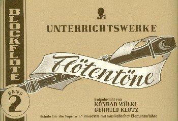 Flötentöne: Schule mit musikalischer Elementarlehre. Band 2. Sopran-Blockflöte.